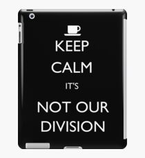 Keep Calm, it's Not Our Division iPad Case/Skin