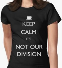 Keep Calm, it's Not Our Division Women's Fitted T-Shirt