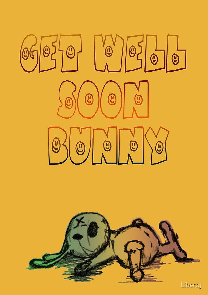 GET WELL SOON BUNNY by Liberty