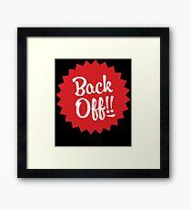 Back Off Framed Print