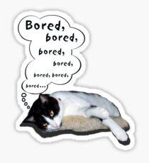 Bored, bored, bored ... Sticker
