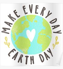 Make every day Earth day Poster