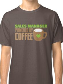 Sales Manager powered by coffee Classic T-Shirt