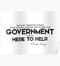 government here to help - ronald reagan Poster