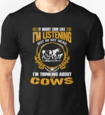 I Am Listening But In My Head I'm Thinking About My Cows Unisex T-Shirt