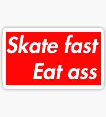 sk8 fast eat ass Sticker