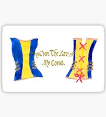 You are the lace in my corset Sticker