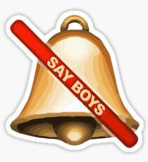 SAY BOYS BELL Sticker