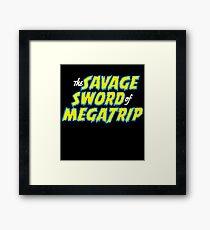 Savage Sword of Megatrip Framed Print