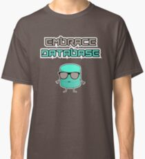 Embrace Database - Cool Edition Classic T-Shirt