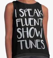 I Speak Fluent Showtunes Sleeveless Top