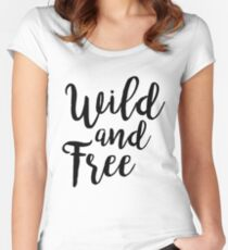 Wild and Free |  Quotes Women's Fitted Scoop T-Shirt