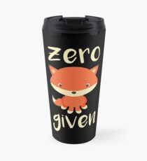 Best funny gift - Coffee Mug - Zero Fox Given - Perfect for birthday, men, women, him, her, dad, mom, son, daughter, sister, brother, wife, husband Travel Mug