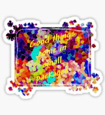 Good Things Come In Small Packages Sticker