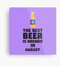Best Beer is brewed in August Rw06j Metal Print