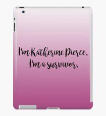I'm Katherine Pierce, I'm a survivor - The Vampire Diaries iPad Case/Skin