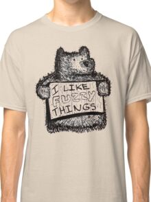I Like Fuzzy Things Classic T-Shirt
