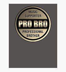Pro Bro Titanium  Photographic Print