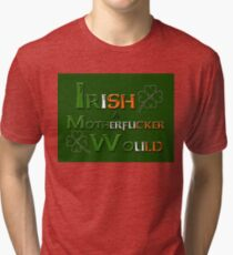Irish A Motherfucker Would Tri-blend T-Shirt