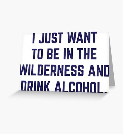 Wilderness and a Beer. Greeting Card