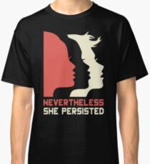 Official Nevertheless She Persisted Tee Classic T-Shirt