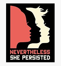 Official Nevertheless She Persisted Tee Photographic Print