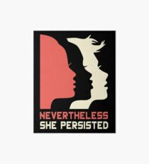 Official Nevertheless She Persisted Tee Art Board