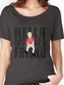 Hello Darkness, My Old Friend Women's Relaxed Fit T-Shirt
