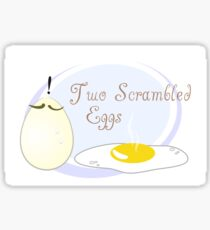 Two Scrambled Eggs... Fried Sticker