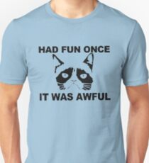 Had Fun Once It Was Awful Unisex T-Shirt