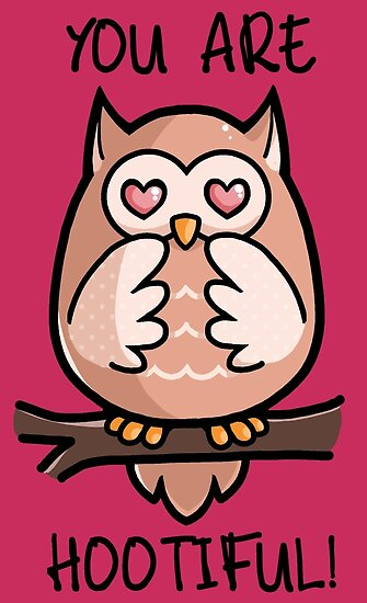 You Are Hootiful Owl Puns Posters By Yampuff Redbubble