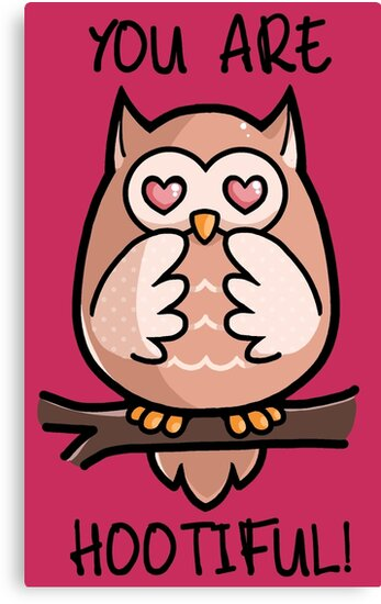 You Are Hootiful Owl Puns Canvas Prints By Yampuff Redbubble