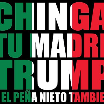 chinga tu madre trump by Amznfx