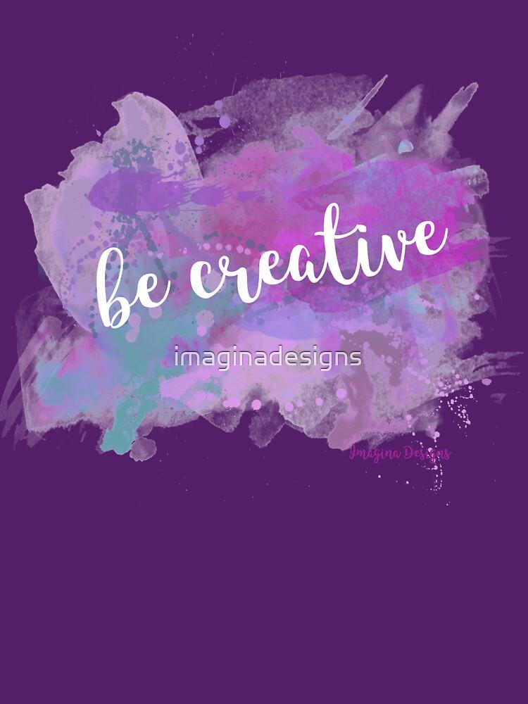 Be creative de imaginadesigns