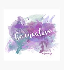 Be creative Lámina fotográfica