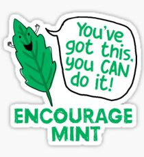 Encourage mint – you've got this Sticker