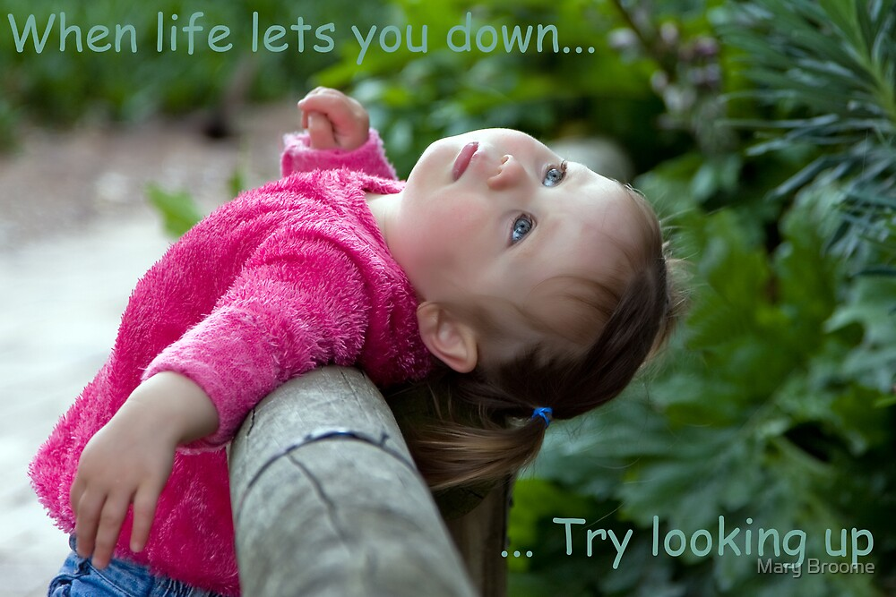 When life lets you down... by Mary Broome
