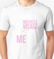 Only God And Michelle Visage Can Judge Me Unisex T-Shirt