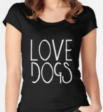 Love Dogs | Pets Women's Fitted Scoop T-Shirt