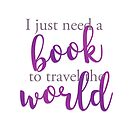 «I just need a book to travel the world» de imaginadesigns