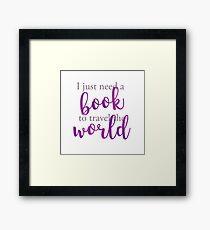 I just need a book to travel the world Lámina enmarcada
