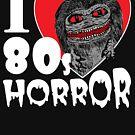 «I Love 80s Horror» de jarhumor