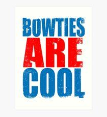BowTies are COOL Art Print
