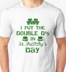 I Put The Double D's In St. PaDDy's Day  Unisex T-Shirt