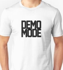 DEMO MODE BLACK Unisex T-Shirt