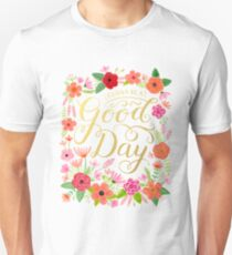 Gonna Be a Good Day Floral Unisex T-Shirt