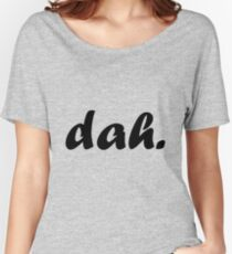 dah Women's Relaxed Fit T-Shirt