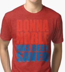 Donna Noble has been Saved Tri-blend T-Shirt