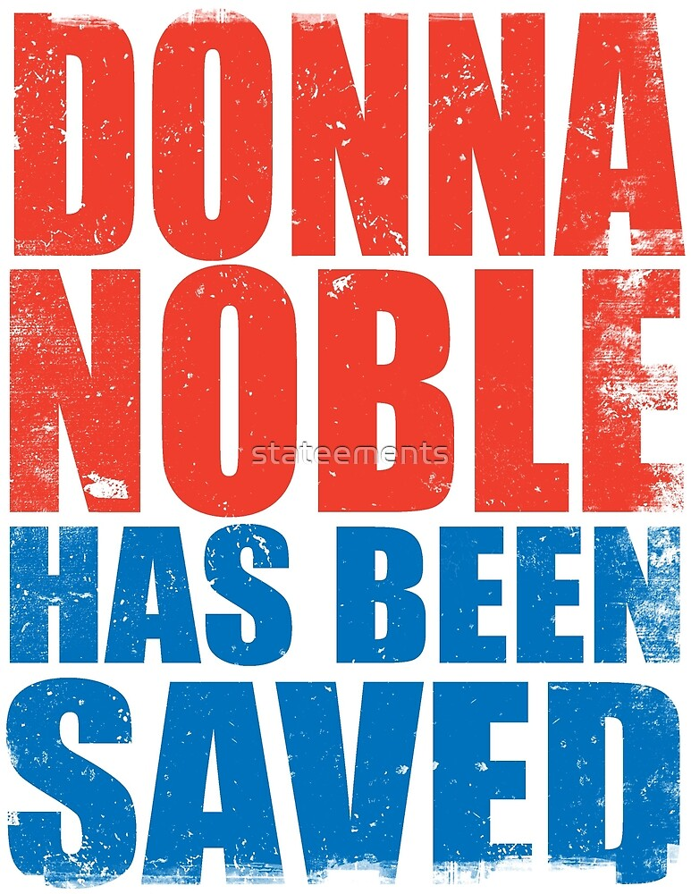 Donna Noble has been Saved by stateements