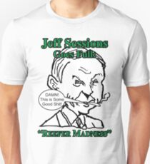 """Jeff Sessions Goes Full: """"Reefer Madness""""! Unisex T-Shirt"""